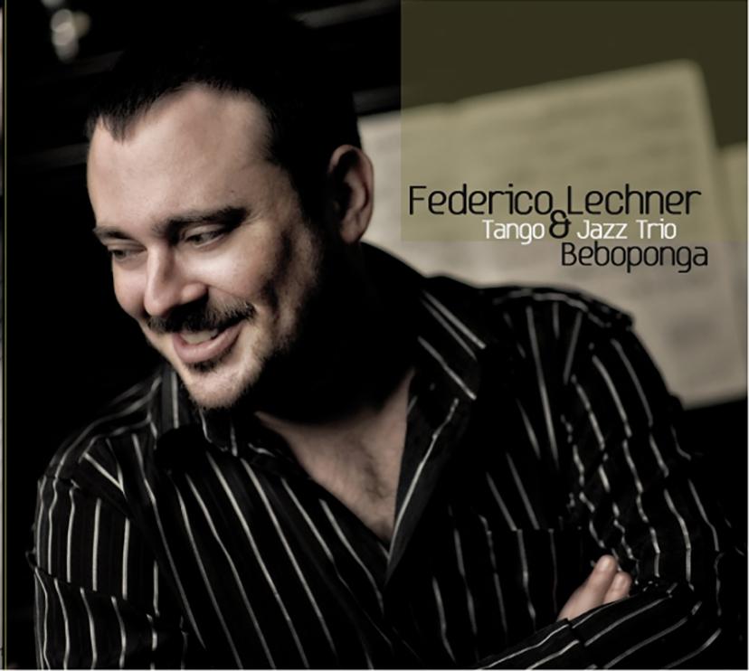"CD ""BEBOPONGA"". FEDERICO LECHNER & TANGO JAZZ TRIO"