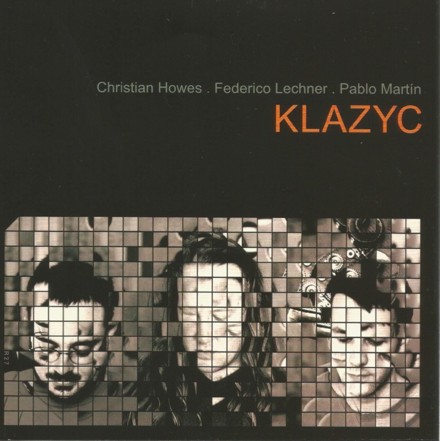 "CD ""KLAZYC"". FEDERICO LECHNER, CHRISTIAN HOWES Y PABLO MARTÍN"
