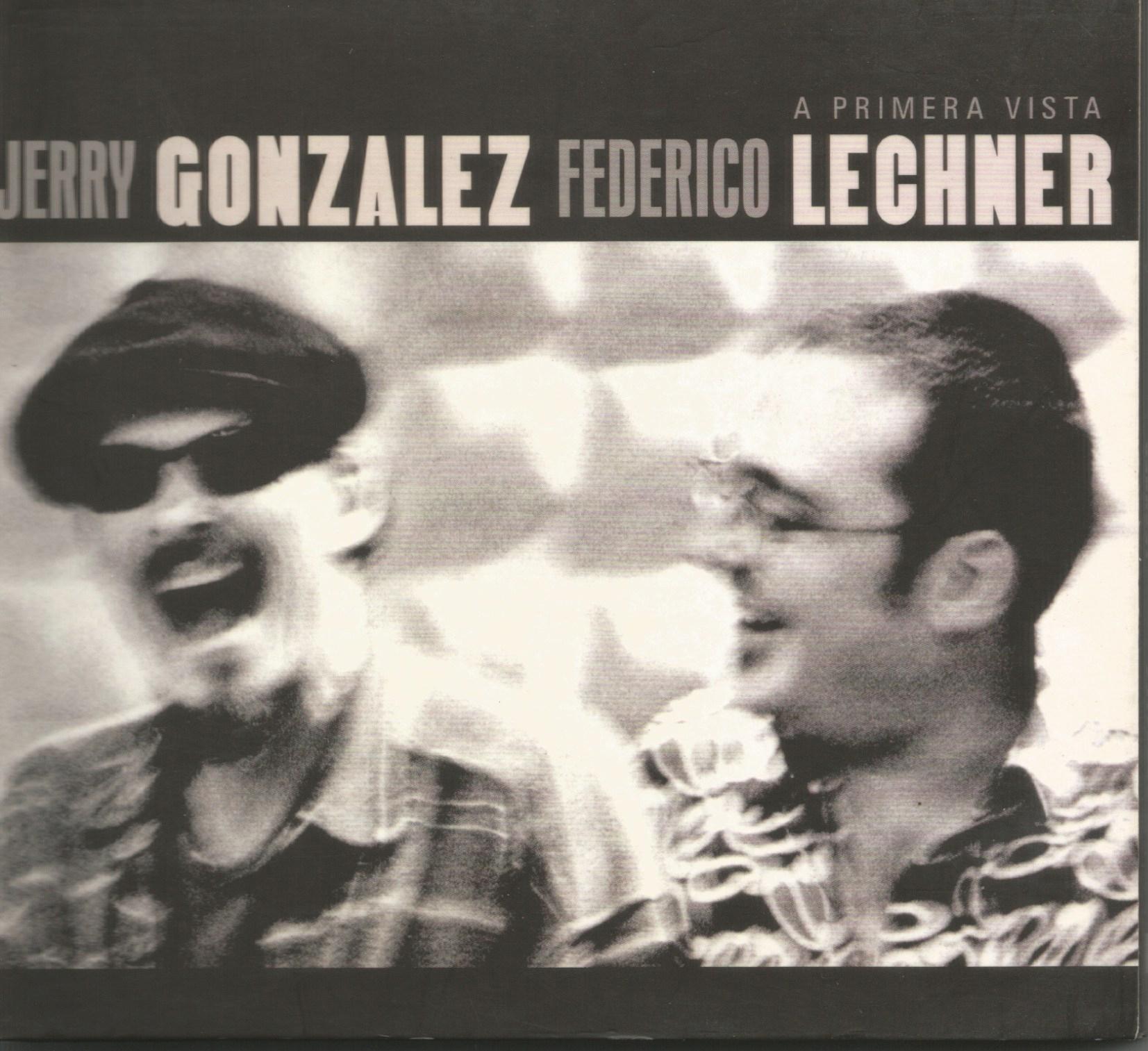 "CD ""A PRIMERA VISTA"". FEDERICO LECHNER Y JERRY GONZÁLEZ"