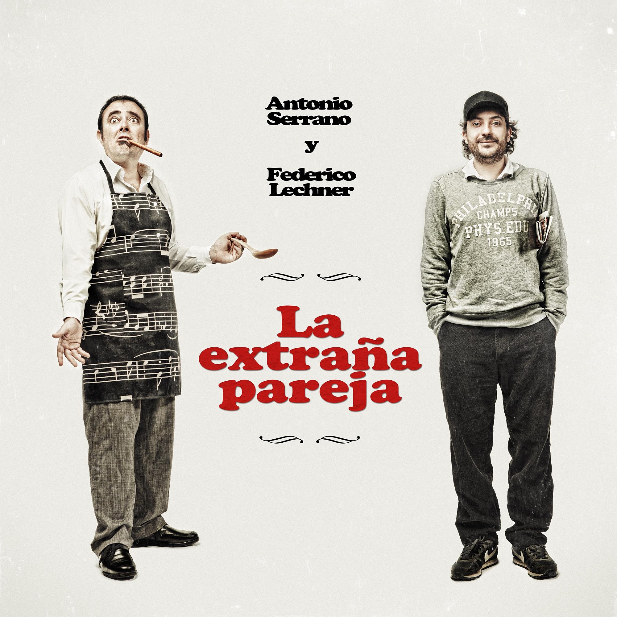 "CD ""LA EXTRAÑA PAREJA"". FEDERICO LECHNER Y ANTONIO SERRANO"